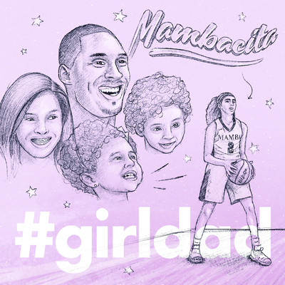 I'm a #girldad: How Kobe Bryant is inspiring a new generation of fathers