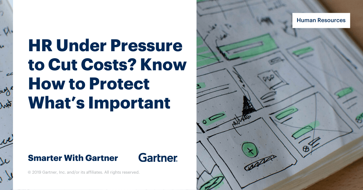 Under Pressure To Cut Costs In Hr Know How To Protect What S Important